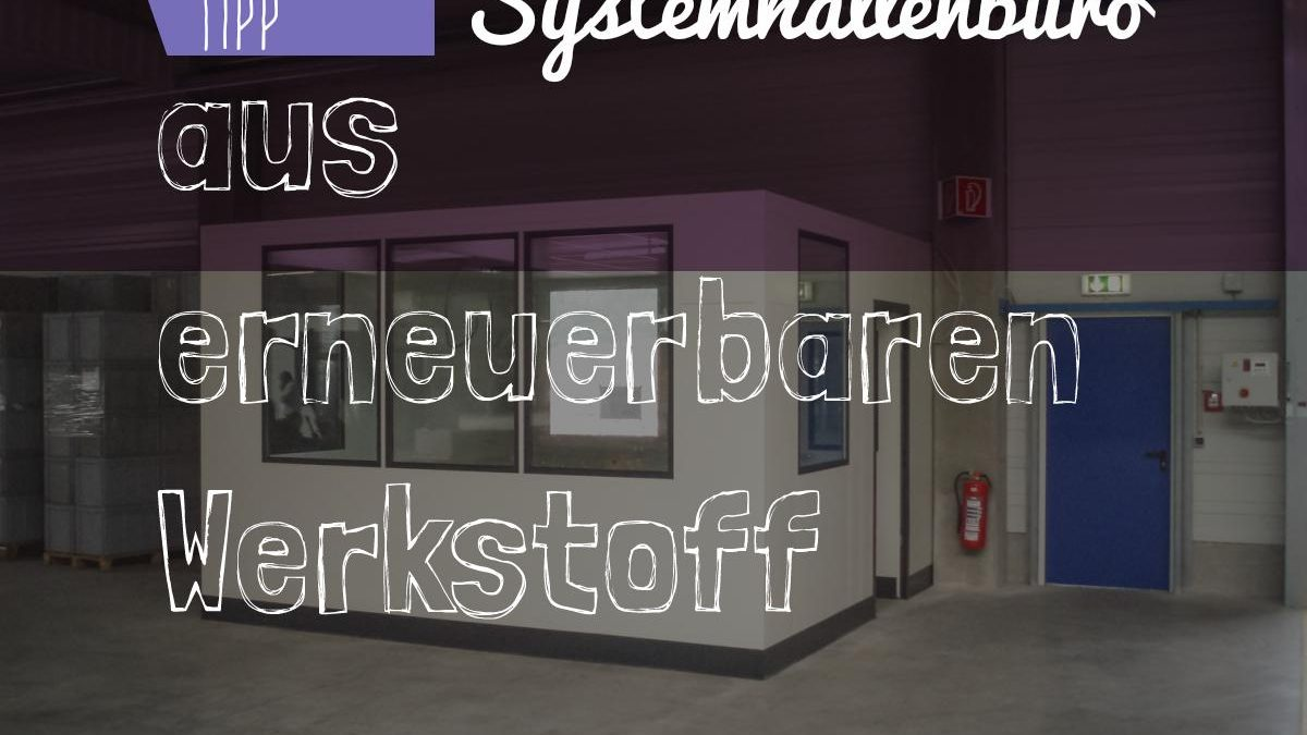 Systemhallenbüro aus erneuerbaren Werkstoff